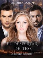 El despertar de Tess: La historia completa