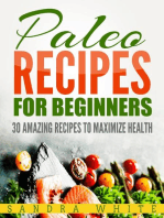 Paleo Recipes For Beginners - 30 Amazing Recipes To Maximize Health