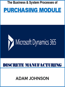 The Business and System processes of Purchasing module In Dynamics 365 for Discrete Manufacturing