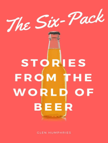 The Six-Pack: Stories from the World of Beer