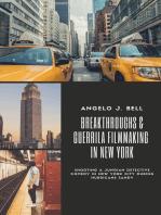 Breakthroughs & Guerrilla Filmmaking in NYC