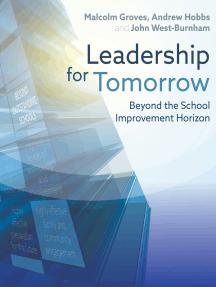 Leadership for Tomorrow: Beyond the school improvement horizon
