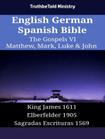 English German Spanish Bible - The Gospels VI - Matthew, Mark, Luke & John: King James 1611 - Elberfelder 1905 - Sagradas Escrituras 1569