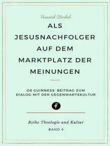 Als Jesusnachfolger auf dem Marktplatz der Meinungen: Os Guinness' Beitrag zum Dialog mit der Gegenwartskultur