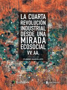 La cuarta revolución industrial desde una mirada ecosocial
