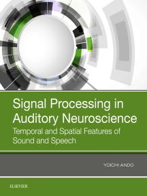 Signal Processing in Auditory Neuroscience: Temporal and Spatial Features of Sound and Speech