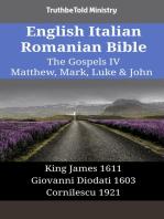 English Italian Romanian Bible - The Gospels IV - Matthew, Mark, Luke & John: King James 1611 - Giovanni Diodati 1603 - Cornilescu 1921