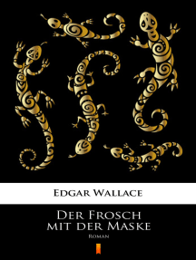 Der Frosch mit der Maske: Roman