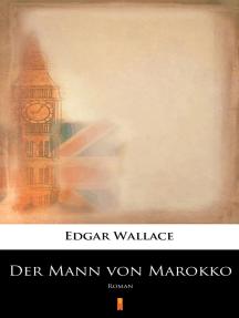 Der Mann von Marokko: Roman