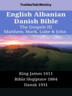 English Albanian Danish Bible - The Gospels III - Matthew, Mark, Luke & John