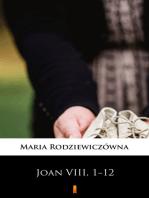 Joan VIII, 1−12