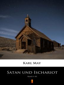 Satan und Ischariot: Band I–III