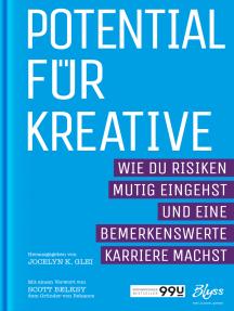 Potential für Kreative: Wie du Risiken mutig eingehst und bemerkenswerte Karriere machst