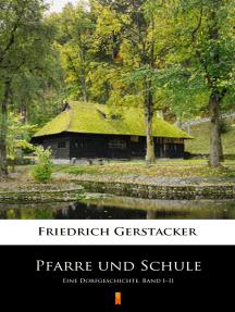 Pfarre und Schule: Eine Dorfgeschichte. Band I–II