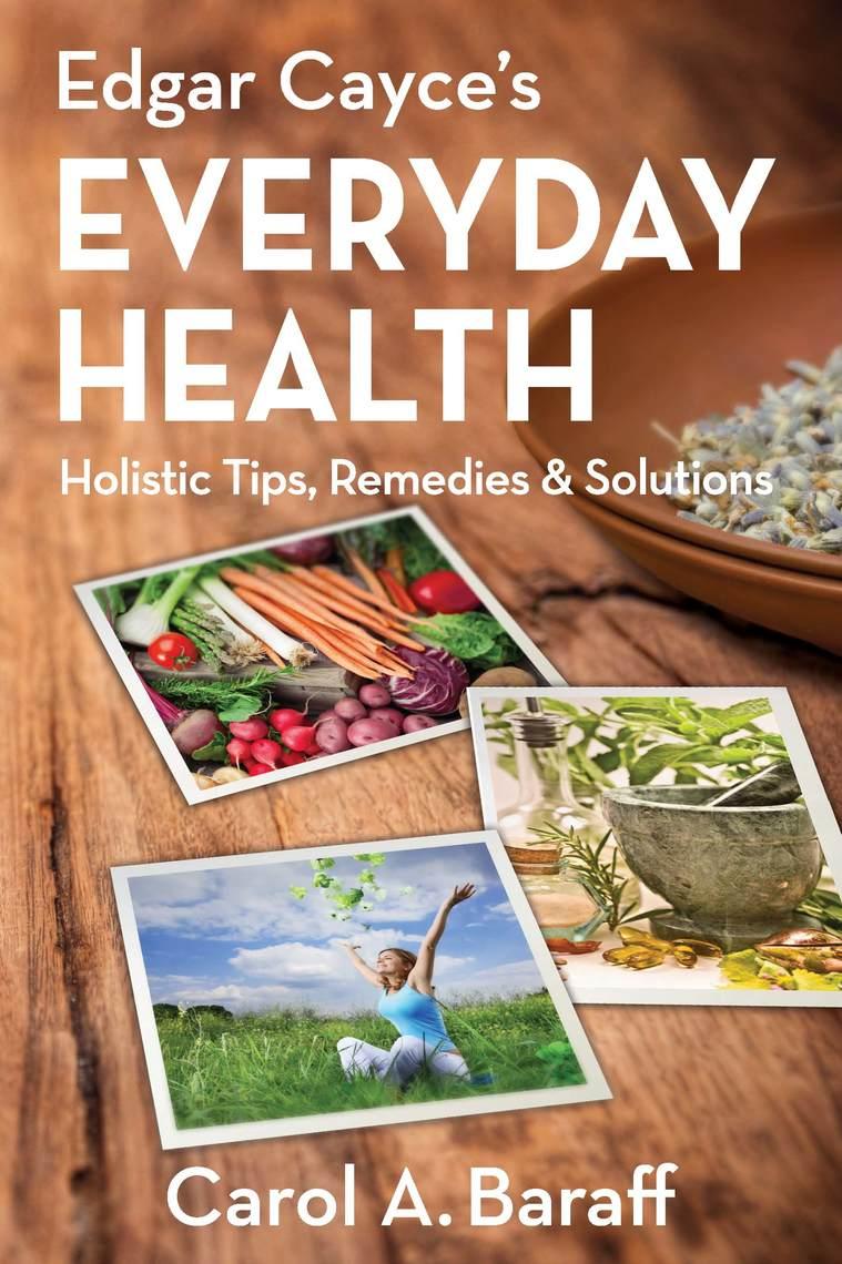 Edgar Cayce's Everyday Health by Carol Ann Baraff - Book - Read Online