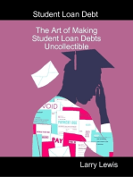 Student Loan Debt - The Art of Making Student Loan Debts Uncollectible