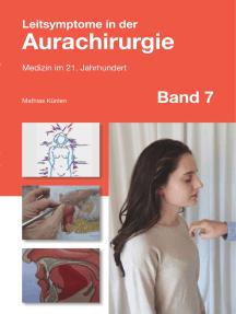 Leitsymptome in der Aurachirurgie Band 7: Medizin im 21. Jahrhundert