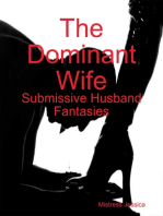The Dominant Wife - Submissive Husband Fantasies