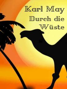 Durch die Wüste: Vollständige Ausgabe