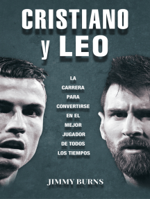 Cristiano y Leo: La carrera para convertirse en el mejor jugador de todos los tiempos