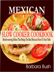 Mexican Slow Cooker Cookbook: Mouthwatering Dishes That Brings the Real Mexican Flavor to Your Table