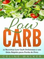 Low Carb: 77 Receitas Low Carb Deliciosas e um Guia Rápido para Perda de Peso