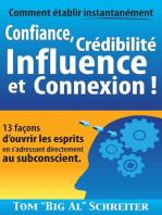 Comment établir instantanément Confiance, Crédibilité Influence et Connexion !