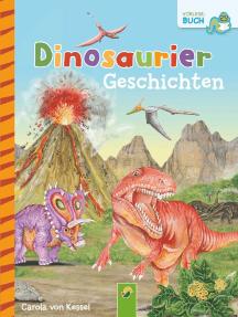 Dinosauriergeschichten: 12 Geschichten über große und kleine Dinos