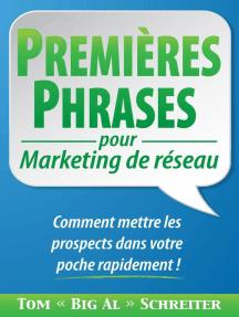 PREMIÈRES PHRASES pour Marketing de réseau : Comment mettre les prospects dans votre poche rapidement !
