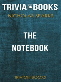 The Notebook by Nicholas Sparks (Trivia-On-Books)