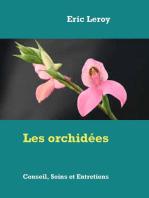 Les orchidées: Conseil, Soins et Entretiens