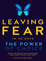 Leaving Fear in 40 Days - The Power of Choice