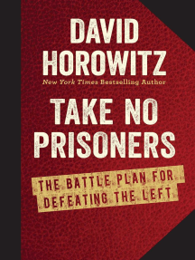 Take No Prisoners: The Battle Plan for Defeating the Left