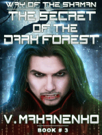 The Secret of the Dark Forest (The Way of the Shaman