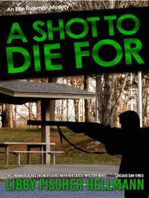 A Shot To Die For: An Ellie Foreman Mystery: Ellie Foreman Series, #4