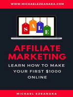 Affiliate Marketing - Learn How to Make Your First $1000 Online