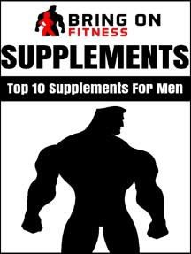 Supplements: Top 10 Supplements for Men