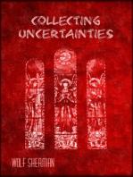 Blissful Uncertainty