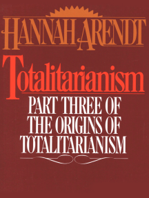 Totalitarianism: Part Three of The Origins of Totalitarianism