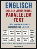 Englisch - Englisch Lernen Anders Parallelem Text (Vol 1)