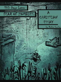 150 Days Later Fear of Zombies: A Christian Essay
