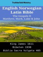 English Norwegian Latin Bible - The Gospels II - Matthew, Mark, Luke & John