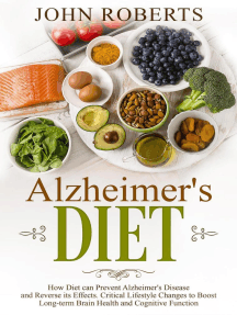 Alzheimers Diet: How Diet can Prevent Alzheimer's Disease and Reverse its Effects. Critical Lifestyle Changes to Boost Long-term Brain Health and Cognitive Power: Changing Aging