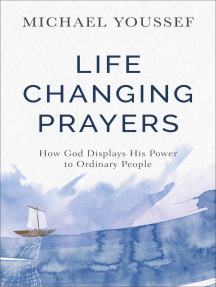 Life-Changing Prayers: How God Displays His Power to Ordinary People