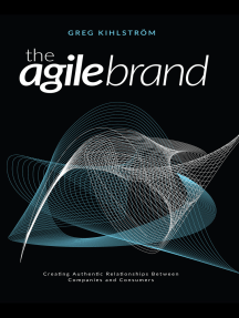The Agile Brand: Creating Authentic Relationships Between Companies and Consumers