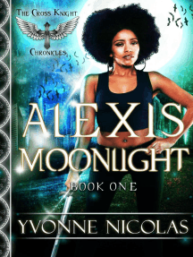 Alexis Moonlight: The Cross Knight Chronicles, #1
