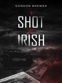 A Shot of Irish: Ray Irish Mystery, #1