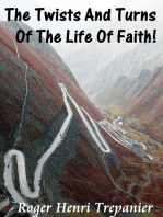 The Twists And Turns Of The Life Of Faith!