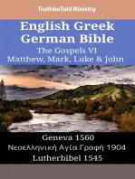 English Greek German Bible - The Gospels VI - Matthew, Mark, Luke & John