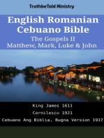 English Romanian Cebuano Bible - The Gospels II - Matthew, Mark, Luke & John